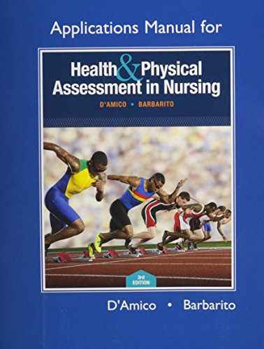 9780134070261: Applications Manual for Health & Physical Assessment in Nursing