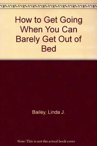 How to Get Going When You Can: Linda J. Bailey