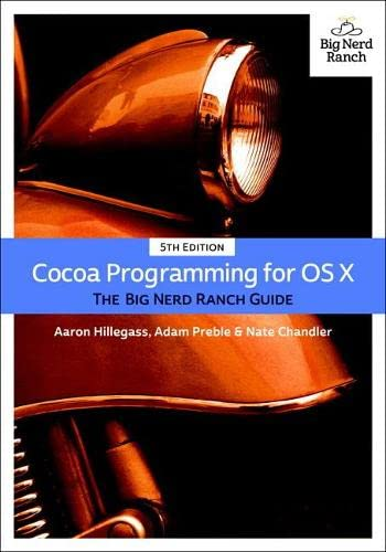 9780134076959: Cocoa Programming for OS X: The Big Nerd Ranch Guide (Big Nerd Ranch Guides)