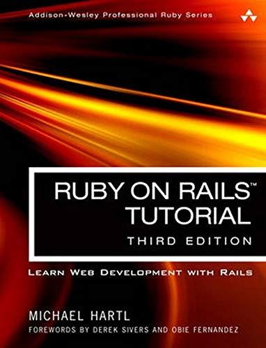 9780134077703: Ruby on Rails Tutorial: Learn Web Development with Rails (3rd Edition) (Addison-Wesley Professional Ruby)
