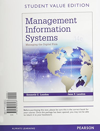 Management Information Systems: Managing the Digital Firm, Student Value Edition Plus MyMISLab with...