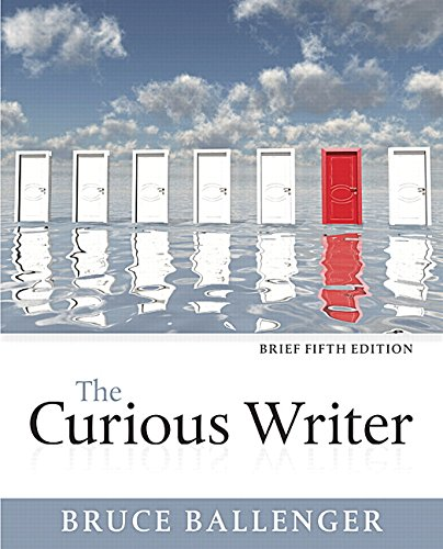 9780134080383: The Curious Writer, Brief Edition (5th Edition)
