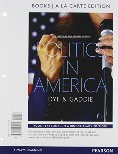 9780134081557: Politics in America, 2014 Elections and Updates Edition, Books A La Carte (10th Edition)