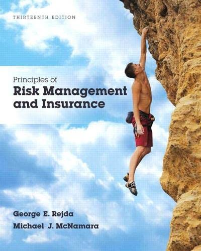 Principles of Risk Management and Insurance (13th Edition) (Pearson Series in Finance): George E. ...
