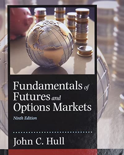 Fundamentals of Futures and Options Markets: John C. Hull