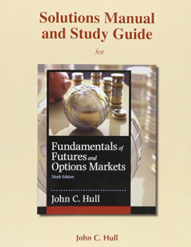 9780134083650: Student's Solutions Manual and Study Guide for Fundamentals of Futures and Options Markets