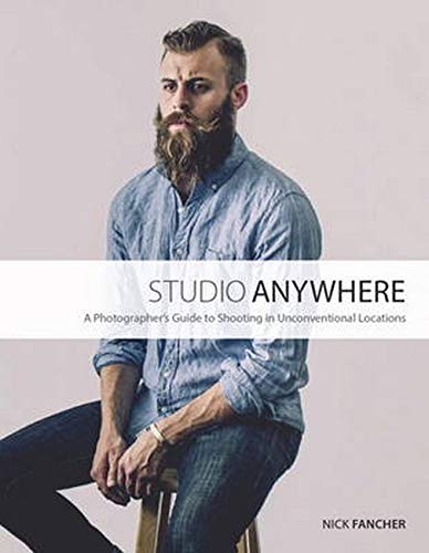 9780134084176: Studio Anywhere: A Photographer's Guide to Shooting in Unconventional Locations
