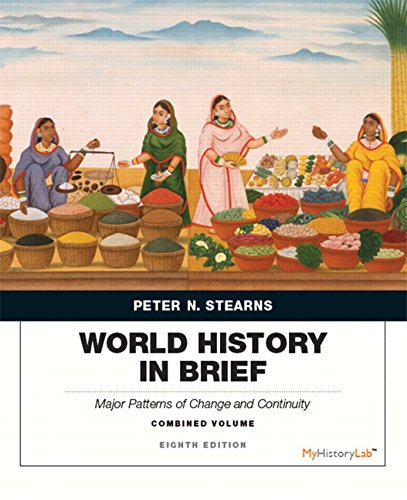 9780134085623: World History in Brief: Major Patterns of Change and Continuity, Combined Volume plus NEW MyLab History with Pearson eText -- Access Card Package (8th Edition)