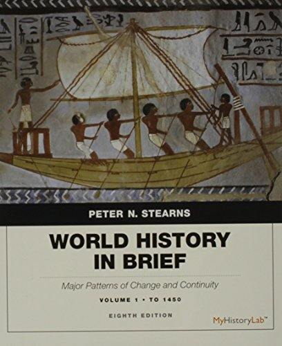 9780134085630: World History in Brief: Major Patterns of Change and Continuity, Volume 1: To 1450 plus NEW MyLab History with Pearson eText -- Access Card Package (8th Edition)