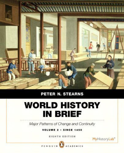 9780134085647: World History in Brief: Major Patterns of Change and Continuity, Volume 2: Since 1450 plus NEW MyLab History with Pearson eText -- Access Card Package (8th Edition)