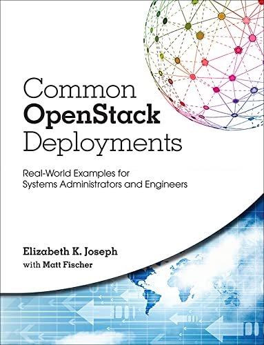 9780134086231: Common Openstack Deployments: Real World Examples for Systems Adminstrators and Engineers