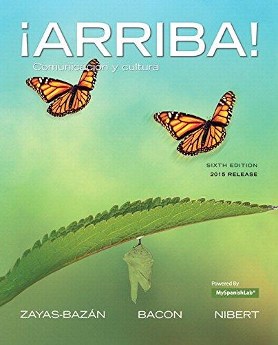 Arriba!: comunicación y cultura, Brief Edition, 2015 Release (6th Edition): Zayas-Bazan, ...