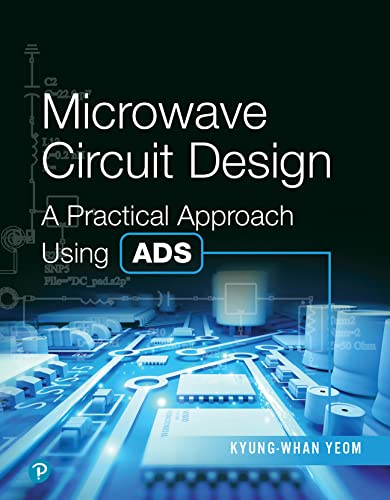 9780134086781: Microwave Circuit Design: A Practical Approach Using ADS