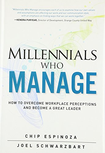 9780134086798: Millennials Who Manage: How to Overcome Workplace Perceptions and Become a Great Leader