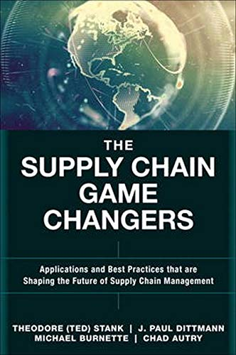 9780134093789: The Supply Chain Game Changers: Applications and Best Practices That are Shaping the Future of Supply Chain Management