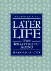 9780134097077: Later Life: The Realities of Aging