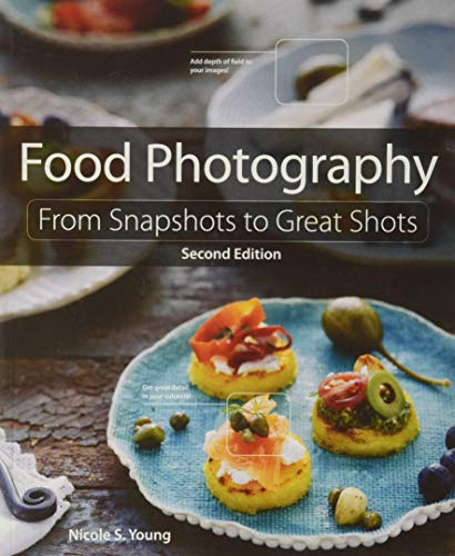 9780134097138: Food Photography: From Snapshots to Great Shots (2nd Edition)