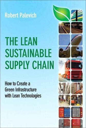 9780134097206: The Lean Sustainable Supply Chain: How to Create a Green Infrastructure with Lean Technologies (paperback) (FT Press Operations Management)