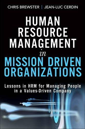 9780134097732: Human Resource Management in Mission Driven Organizations: Lessons in HRM for Managing People in a Values-Driven Company