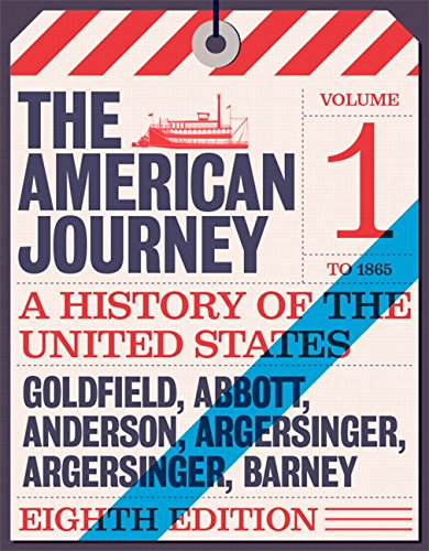 9780134102948: American Journey: A History of the United States, The, Volume 1 To 1877 (8th Edition)