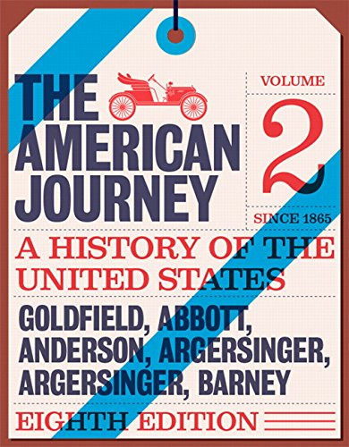 9780134103310: American Journey: A History of the United States, The, Volume 2 (Since 1865) (8th Edition)