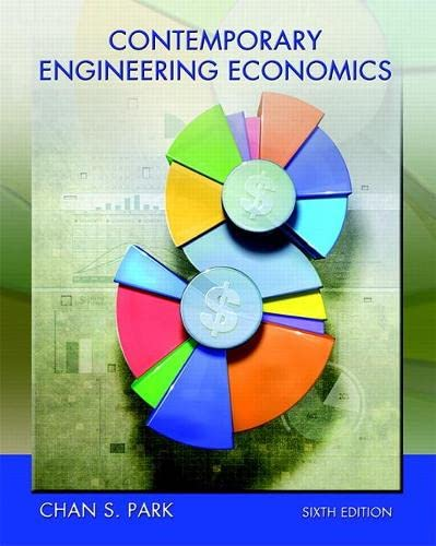 Contemporary Engineering Economics (6th Edition): Chan S. Park