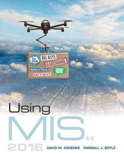 Using MIS (9th Edition): David M. Kroenke; Randall J. Boyle