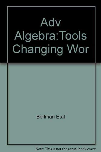 9780134110424: Adv Algebra:Tools Changing Wor