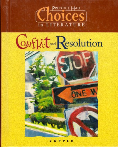9780134113562: Conflict and Resolution: Choices in Literature, Copper