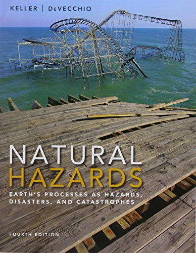 Natural Hazards: Earth's Processes as Hazards, Disasters, and Catastrophes & Modified ...