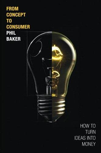 9780134115979: From Concept to Consumer: How to Turn Ideas into Money