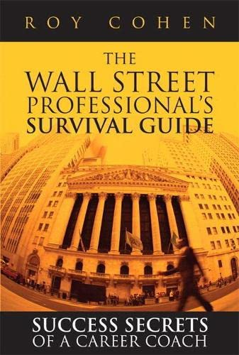 9780134116068: The Wall Street Professional's Survival Guide: Success Secrets of a Career Coach (paperback)
