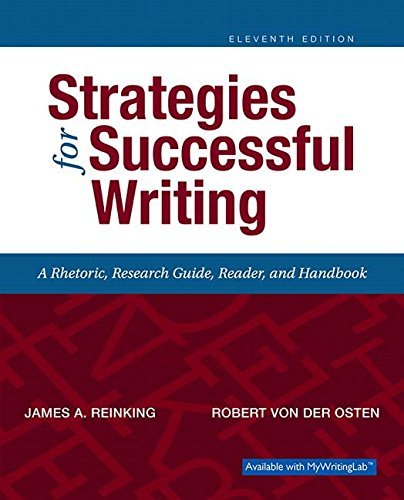 Strategies for Successful Writing: A Rhetoric, Research Guide, Reader and Handbook: James A. ...