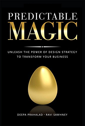 9780134119878: Predictable Magic: Unleash the Power of Design Strategy to Transform Your Business