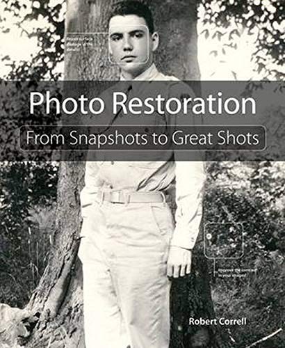 9780134120119: Photo Restoration: From Snapshots to Great Shots