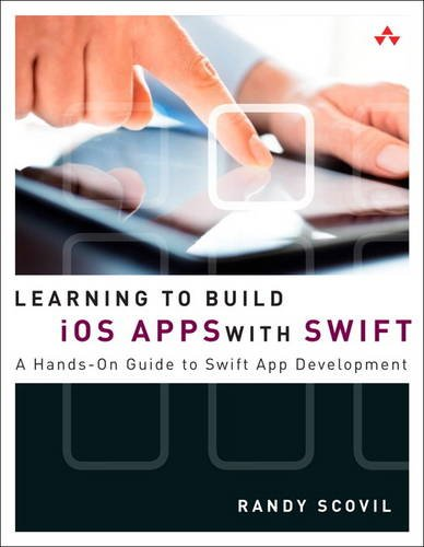 9780134120560: Learning to Build iOS Apps with Swift: A Hands-on Guide to Swift App Development