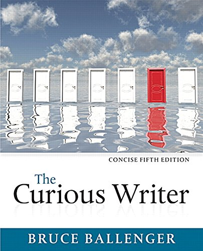 9780134120706: The Curious Writer, Concise Edition (5th Edition)