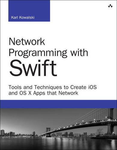 9780134122823: Network Programming with Swift: Tools and Techniques to Create iOS and OS X Apps that Network (Developer's Library)