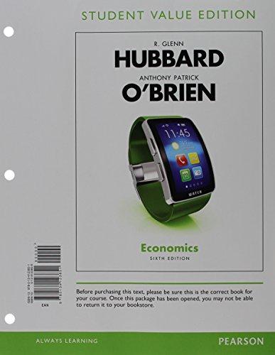 Economics, Student Value Edition (6th Edition): R. Glenn Hubbard; Anthony Patrick O'Brien