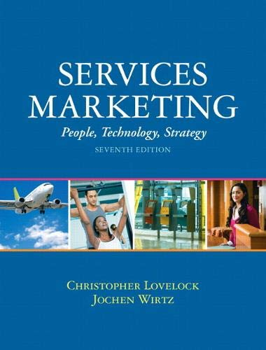 Services Marketing: People, Technology, Strategy (7th Edition): Lovelock, Christopher H; Wirtz, ...