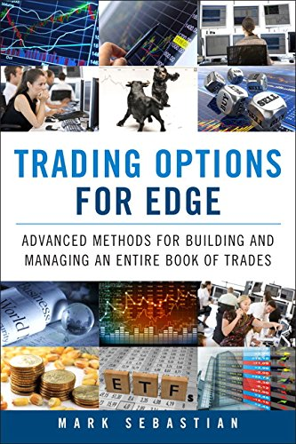 9780134129235: Trading Options for Edge: Advanced Methods for Building and Managing an Entire Book of Trades