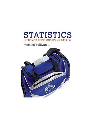 Statistics: Informed Decisions Using Data: Michael Sullivan