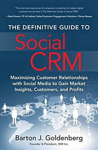 9780134133904: The Definitive Guide to Social CRM: Maximizing Customer Relationships with Social Media to Gain Market Insights, Customers, and Profits (FT Press Operations Management)
