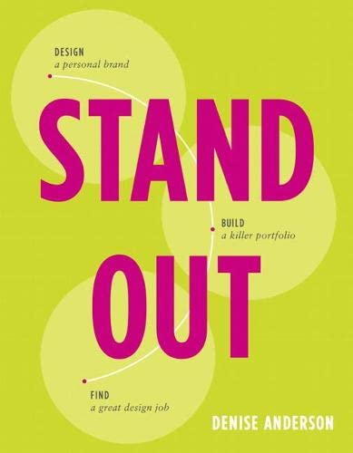 Stand Out: Design a personal brand. Build a killer portfolio. Find a great design job.: Denise ...