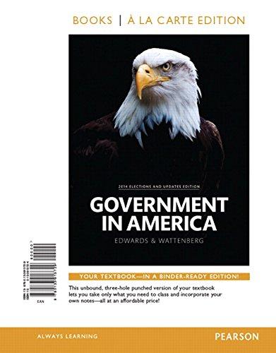 Government in America, 2014 Election Edition, Books a la Carte Edition Plus REVEL -- Access Card ...