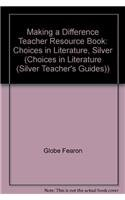 9780134138732: Making a Difference Teacher Resource Book: Choices in Literature, Silver (Choices in Literature (Silver Teacher's Guides))
