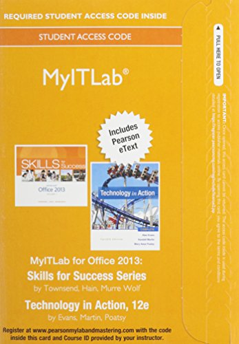MyITLab with Pearson eText -- Access Card -- for Skills 2013 with Technology In Action Complete: ...
