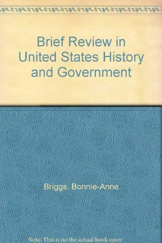 Brief Review in United States History and: Briggs, Bonnie-Anne