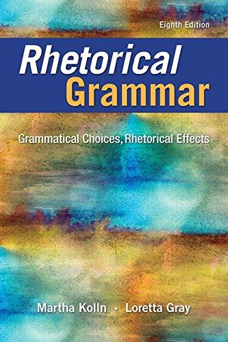 9780134140216: Rhetorical Grammar: Grammatical Choices, Rhetorical Effects Plus Pearson Writer -- Access Card Package (8th Edition)