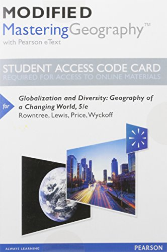 Modified MasteringGeography with Pearson eText -- Standalone Access Card -- for Globalization and ...